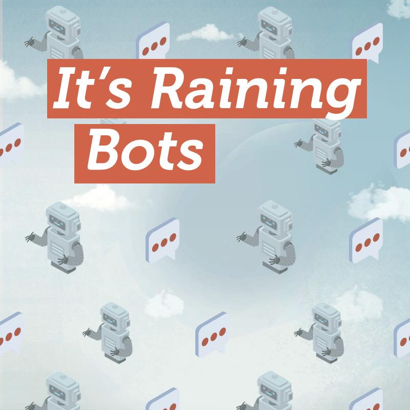 It's Raining Bots
